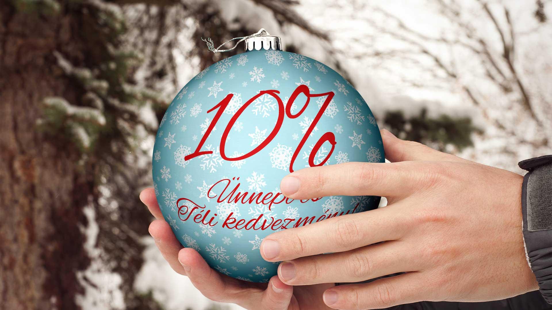 10% Ünnepi és Téli kedvezmény